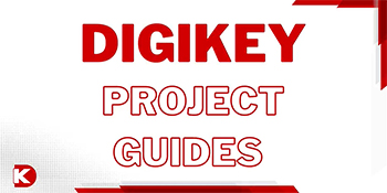 Digi-Key Electronics Proje Rehberi